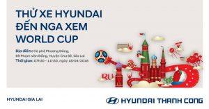 """Hyundai Sông Hàn tổ chức thành công chương trình """"lái thử xe hyundai đến nga xem world cup"""""""