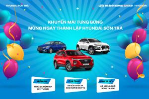 Khuyến mãi tưng bừng, mừng sinh nhật Hyundai Sơn Trà
